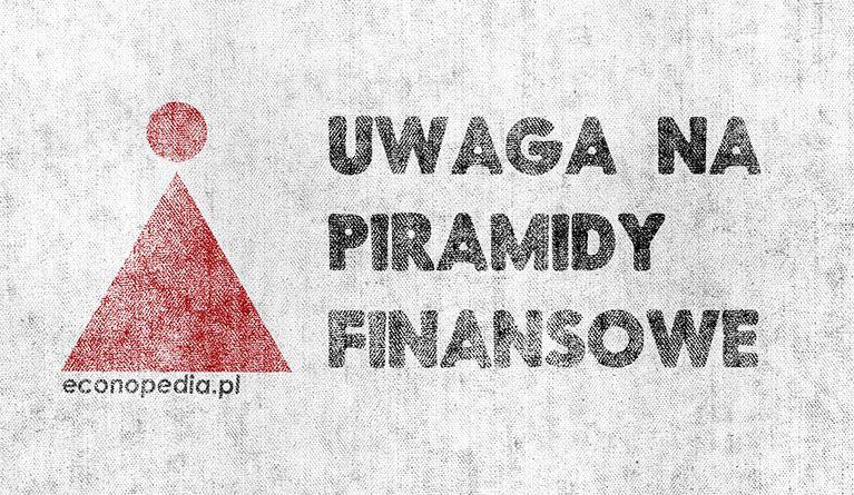 Uwaga na piramidy finansowe – obrazek wyróżniający