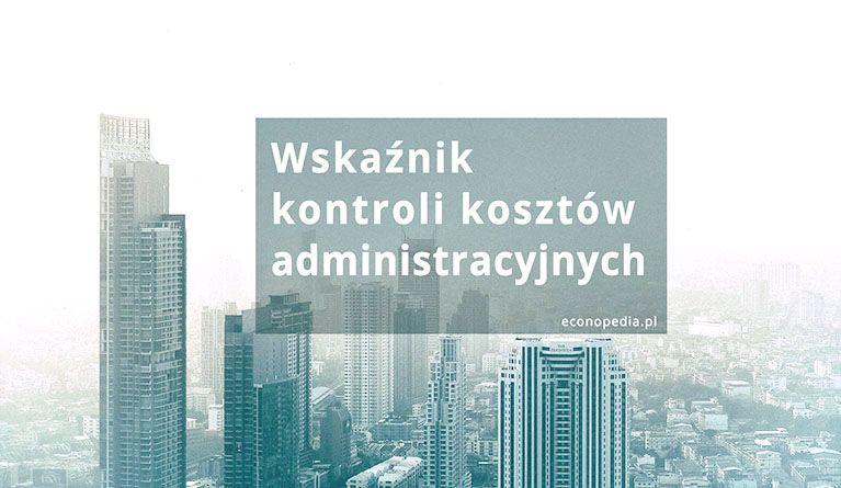Wskaźnik kontroli kosztów administracyjnych – obrazek wyróżniający